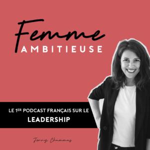 Podcast Jenny Chammas Femme Ambitieuse : présentation