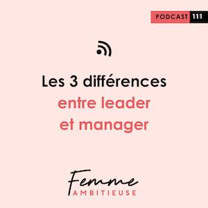 Podcast Jenny Chammas Femme Ambitieuse : les 3 différences entre leader et manager