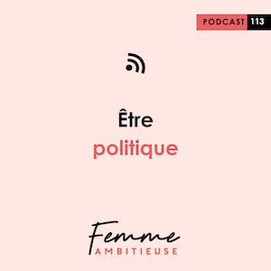 Podcast Jenny Chammas Femme Ambitieuse : Être politique