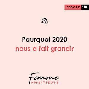 Podcast Jenny Chammas Femme Ambitieuse : Pourquoi 2020 nous a fait grandir