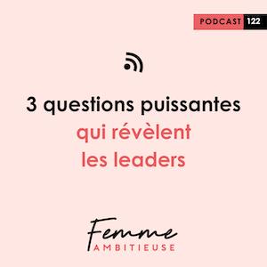 Podcast Jenny Chammas Femme Ambitieuse : 3 questions puissantes qui révèlent les leaders