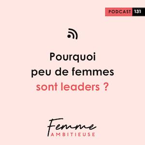 Podcast Jenny Chammas Femme Ambitieuse : Pourquoi peu de femmes sont leaders ?