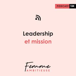 Podcast Jenny Chammas Femme Ambitieuse : Leadership et mission
