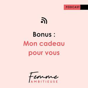 Podcast Jenny Chammas Femme Ambitieuse : Bonus Guide Femme & leader d'exception