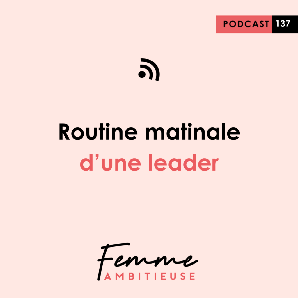 Podcast Jenny Chammas Femme Ambitieuse : Routine matinale d'une leader