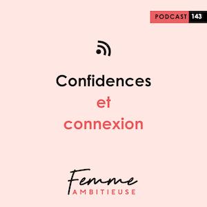Podcast Jenny Chammas Femme Ambitieuse : Confidences et connexion