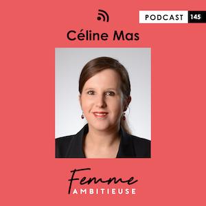 Podcast Jenny Chammas Femme Ambitieuse : interview de Céline Mas