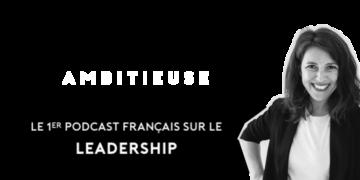 Podcast Jenny Chammas Femme Ambitieuse : premier podcast francais sur le leadership