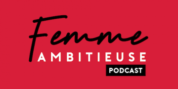 Podcast-Femme-Ambitieuse